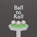Ball to Roll